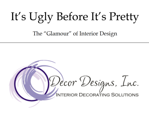 THE UGLY BEFORE IT'S PRETTY OF INTERIOR DESIGN